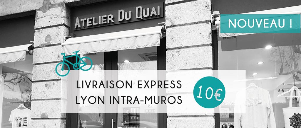 Livraison express Lyon - Atelier du Quai